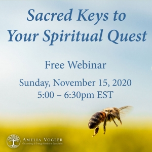 FREE Webinar with Amelia Vogler: Sacred Keys to Your Spiritual Quest